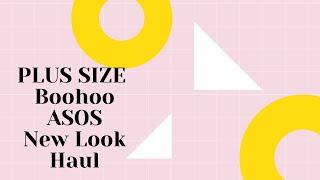 Plus Size Boohoo, ASOS & New Look Autumn Haul