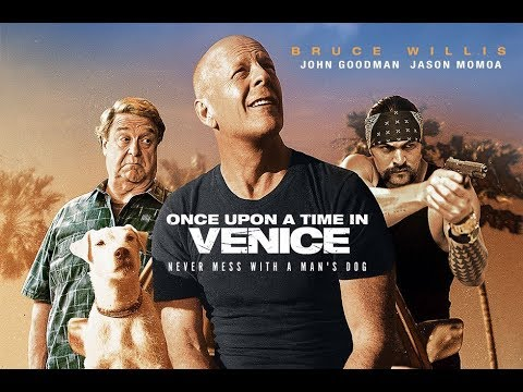 ONCE UPON A TIME IN VENICE (2017) HD Trailer - Bruce Willis, Jason Momoa, John Goodman