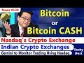 Bitcoin or Bitcoin Cash - Tom Lee, Nasdaq's Crypto Exchange, Gemini, Indian Ex.