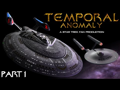 Temporal Anomaly - A Star Trek Fan Production (Part 1) (2019)