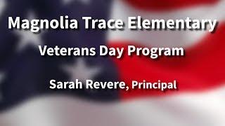 Magnolia Trace Elementary School presents Veterans Day Program
