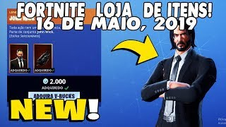 Shop of items Fortnite-today's shop 16/05/2019 new JOHN WICK Skin