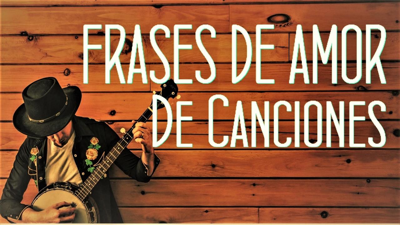 Frases De Amor De Canciones Románticas Para Dedicar 2 Frases De Amor Imagina Whatsapp Facebook