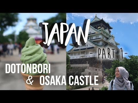 OSAKA castle and DOTONBORI - tips JEPANG part 1 |  14th escape story