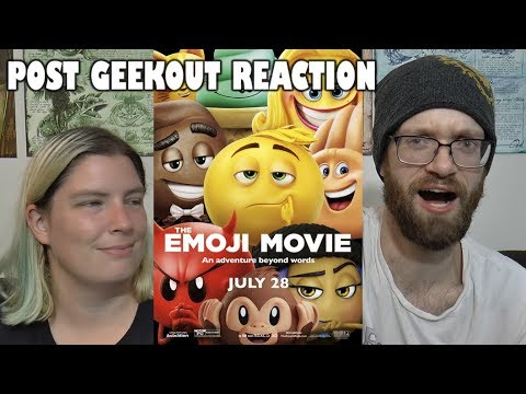 Emoji Movie - Post Geekout Reaction