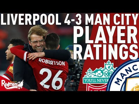 Robertson Gets A 10! | Liverpool v Man City 4-3 | Player Ratings