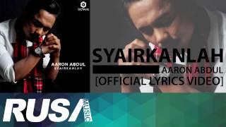 Repeat youtube video Aaron Abdul - Syairkanlah [Official Lyrics Video]