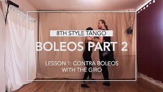 Boleos Part 2 Leson 1: Contra Boleos with the Giro