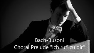 """Bach-Busoni Choral Prelude """"Ich ruf' zu dir"""" - Rodolfo Leone piano"""
