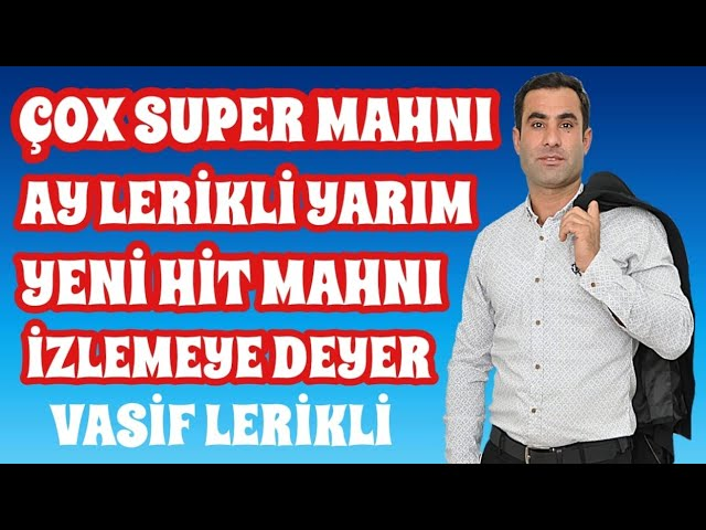 Vasif Lerikli Ve Elnur Şamaxılı-Ay Lerikli yarım Yeni Hit 2019