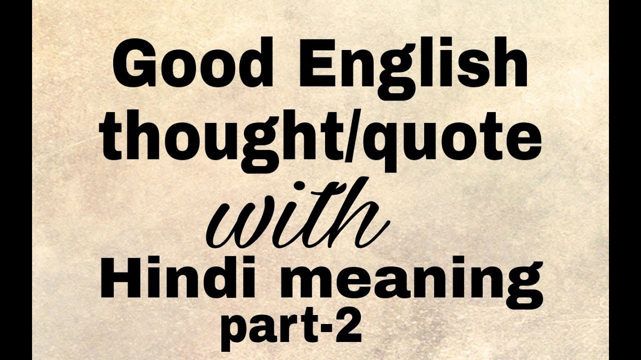English Thoughtsquotes With Hindi Meaning Part 2 Youtube