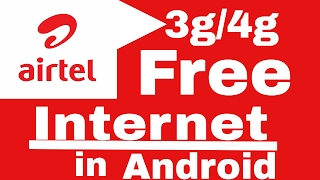 How to get free Internet on Airtel 3g/4g in Any Android