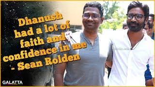 Dhanush had a lot of faith and confidence in me - Sean Rolden