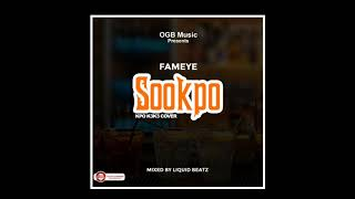 Fameye-Sokoo ( kpo k3k3 cover) Mixed by liquid beats