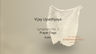 "Vijay Upadhyaya - Symphony No.1 ""Prayer Flags"" - Second Movement ""Kabir"""