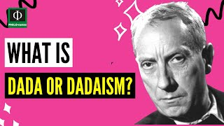 What is Dada or Dadaism?