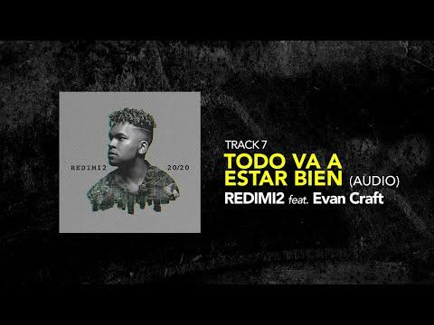 Redimi2 – Todo Va A Estar Bien (Letra) ft. Evan Craft
