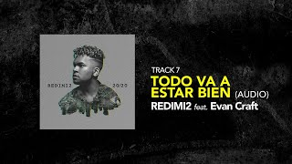 Redimi2 - Todo Va A Estar Bien (Audio) ft. Evan Craft