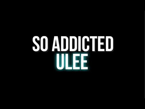 So Addicted By Ulee ~ Lyrics