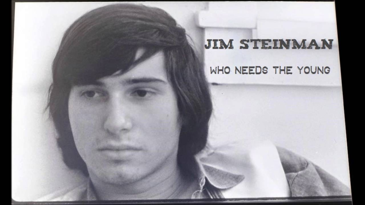 Jim Steinman - Who Needs the Young? (1972 Demo) - YouTube