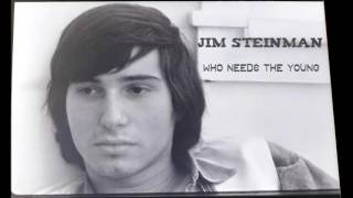 Jim Steinman - Who Needs the Young? (1972 Demo)