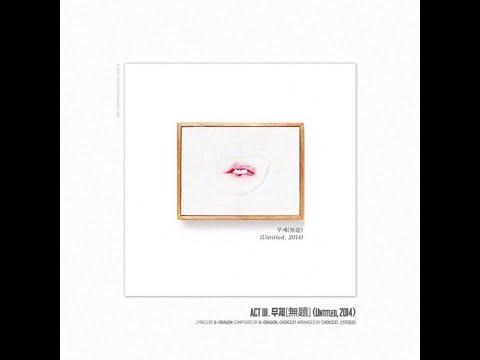 [Vietsub   Audio] Untitled, 2014 (무제)(無題) - G-Dragon