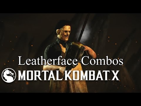 MKX Leatherface (Killer) Combos And Setups (41%-91%) By Dalpha