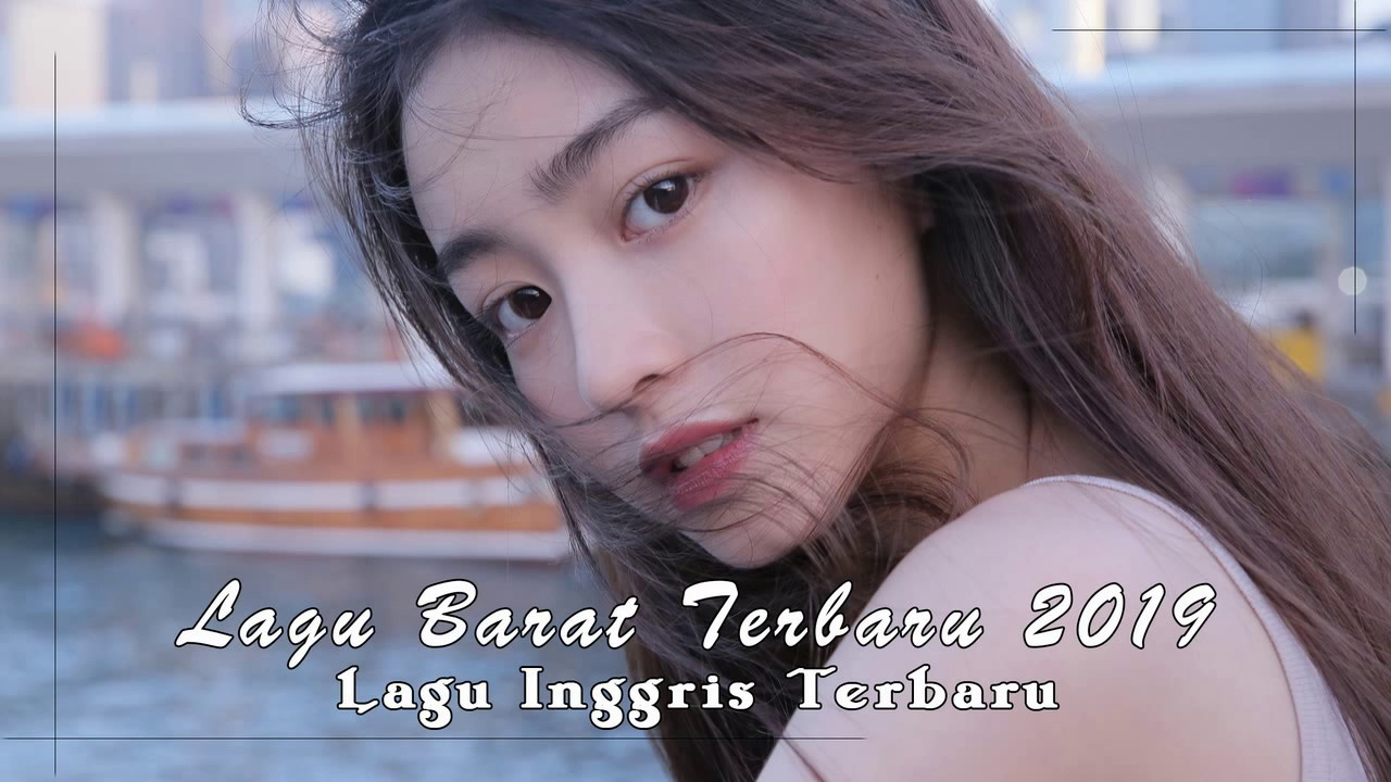 T Op Lagu Barat Terbaru 2018 Best English Songs New Update2018