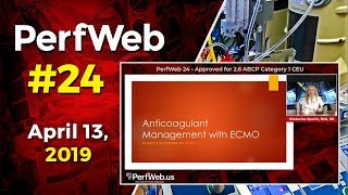 PerfWeb 24 ECMO and anticoagulation management