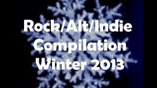 Rock/Alternative/Indie Compilation - November/December 2013 (40 Minute Playlist)