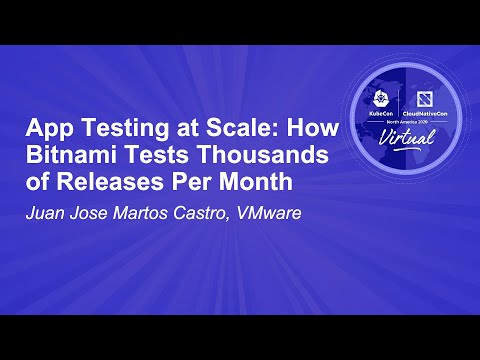App Testing at Scale: How Bitnami Tests Thousands of Releases Per Month - Juan Jose Martos Castro