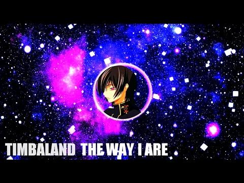 Nightcore - Timbaland The Way I Are