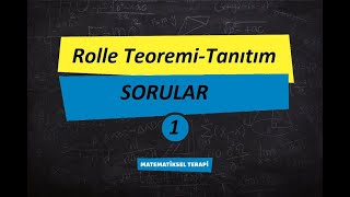 9) Rolle Teoremi-Tanıtım- Sorular 1- Türevin Uygulamaları- Calculus 1