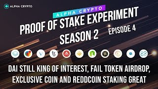 Proof of Stake Experiment Season 2 - Episode 4 - DAI is king, Crypto airdrops Excl & Reddcoin stakes