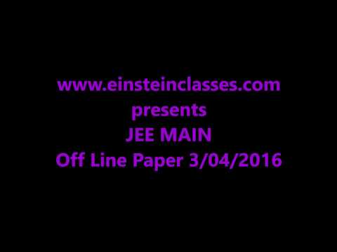 JEE MAIN (Off line paper Date 03/04/2016) By www.einsteinclasses.com
