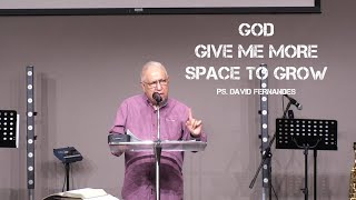 Give Me More Space To Grow | Pastor David Fernandes (21-02-2021)