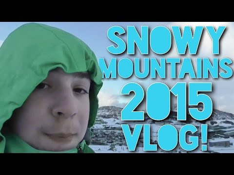 Snowy Mountains 2015 Vlog! w/Dylan K (And a few others)