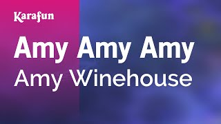 Karaoke Amy Amy Amy - Amy Winehouse *