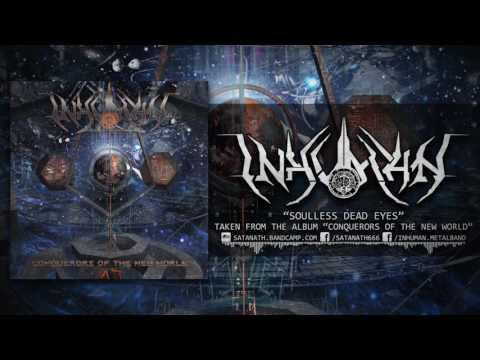 INHUMAN - CONQUERORS OF THE NEW WORLD (FULL ALBUM STREAM)