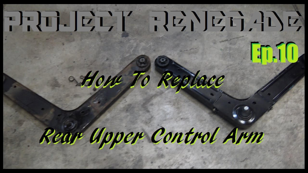 How To Replace 2002-2007 Jeep Liberty Rear Upper Control Arm, Project Renegade Ep.10 - YouTube