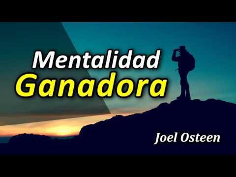 Cómo Tener una Mentalidad Ganadora - Por Joel Osteen