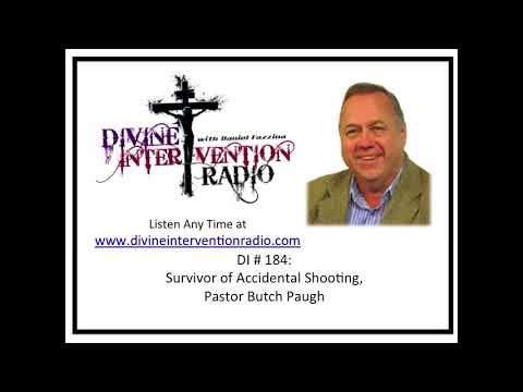Divine Intervention Radio - Survivor of Accidental Shooting, Pastor Butch Paugh