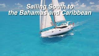 Sailing South to the Bahamas and Caribbean