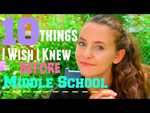 10 Things I Wish I Knew Before Middle School!