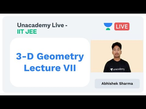 3D Geometry Lecture - VII by Abhishek Sharma   Mathematics   Unacademy Live IIT-JEE thumbnail
