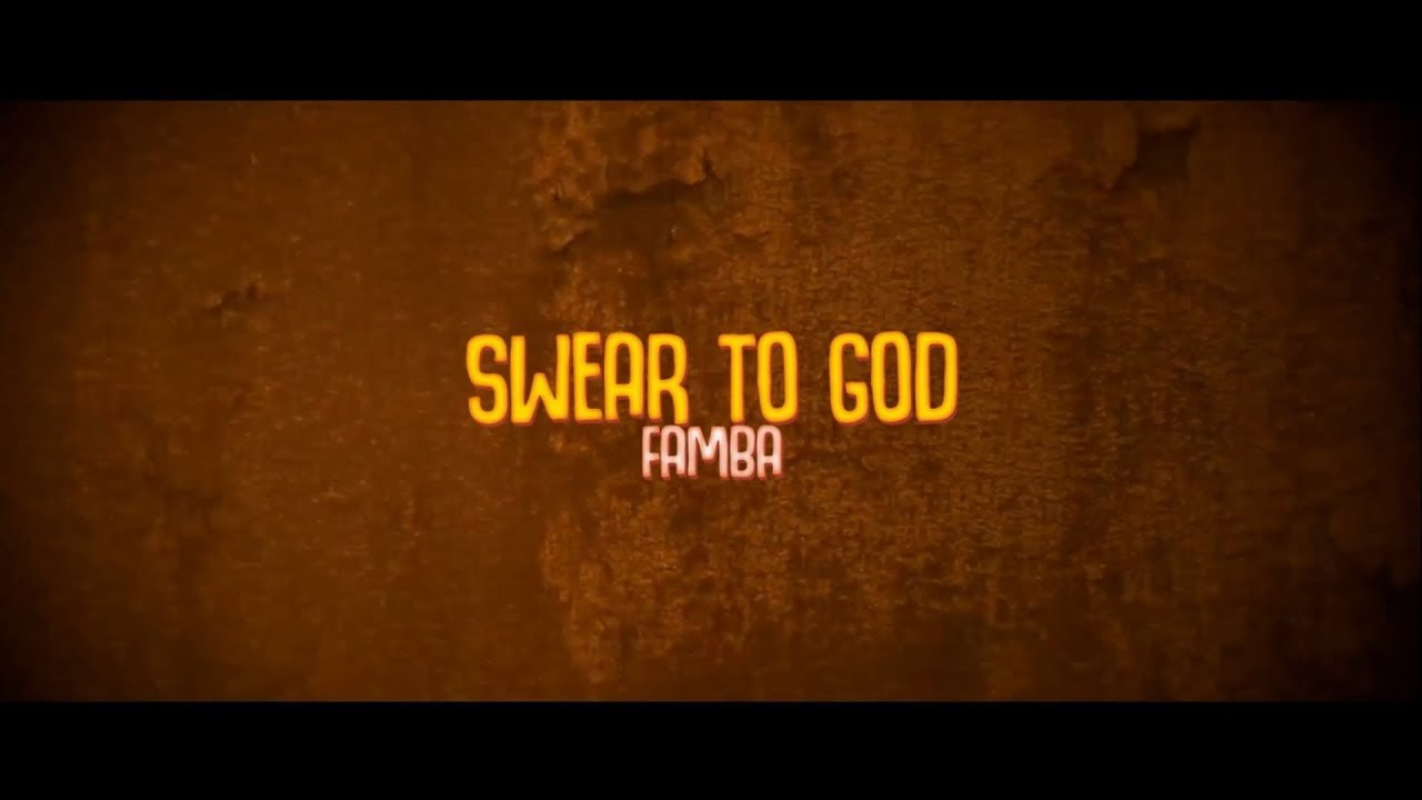 Download Famba - Swear To God (Lyric Video)