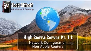High Sierra Server Part 11: Network Configuration: Non Apple Routers