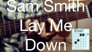Lay me down - Sam Smith Guitar Lesson/ Guitar Tutorial -Acoustic Guitar /Guitar cover/TABS