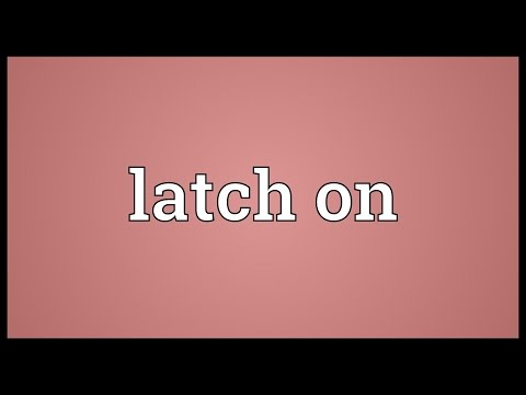Latch on Meaning