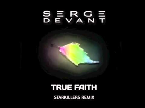 Serge Devant - True Faith (Starkillers Remix)